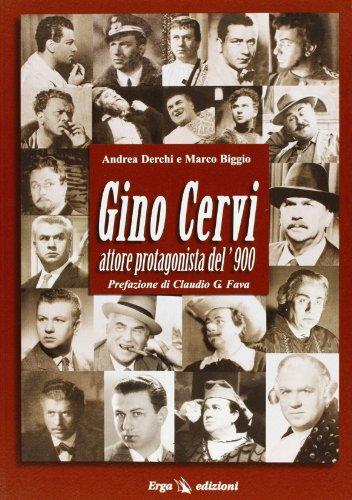 Gino Cervi: attore protagonista del '900.: Derchi, Andrea Biglio, Marco