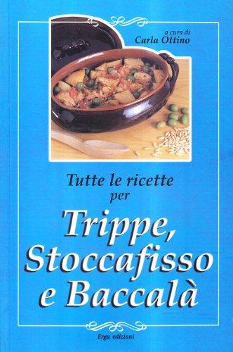 9788881634422: Tutte le ricette per trippa, stoccafisso e baccalà