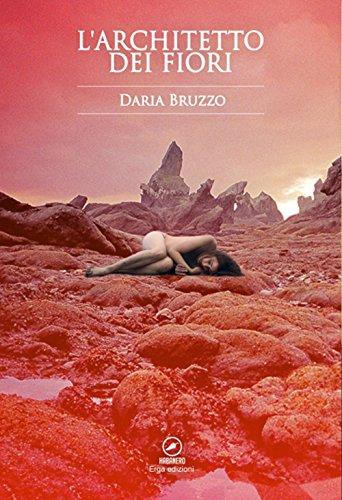 L'architetto dei fiori.: Bruzzo Daria