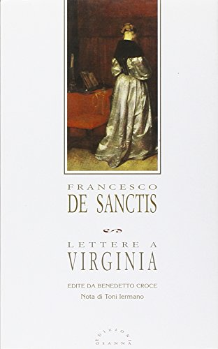 Lettere a Virginia Edite Da Benedetto Croce: De Sanctis, Francesco