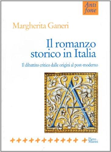 9788881760893: Il romanzo storico in Italia. Il dibattito critico dalle origini al postmoderno