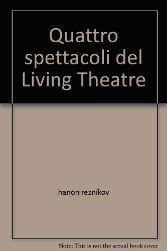 Four Plays of the Living Theatre or: Living Theatre, Hanon