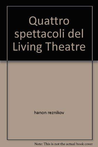 9788881760954: Four Plays of the Living Theatre or Quattro spettacoli del Living Theatre