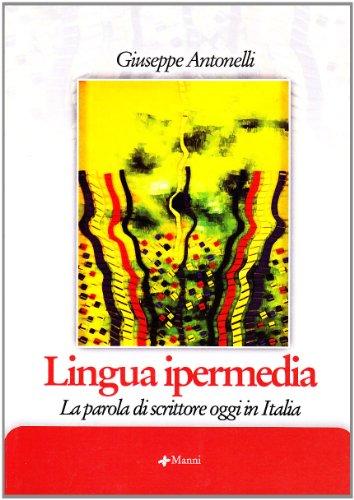 9788881767731: Lingua ipermedia. La parola di scrittore oggi in Italia