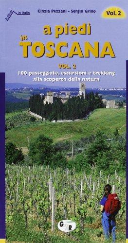 9788881770557: A piedi in Toscana. 100 passeggiate, escursioni e trekking alla scoperta della natura