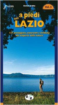 A piedi nel Lazio. 127 passeggiate, escursioni e trekking alla scoperta della natura vol. 3 (8881770970) by [???]