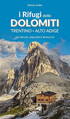 9788881772339: I Rifugi delle Dolomiti. Trentino - Alto Adige. 353 rifugi, malghe e bivacchi
