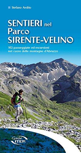 9788881772537: Sentieri nel parco Sirente-Velino. 102 passeggiate ed escursioni nel cuore delle montagne d'Abruzzo