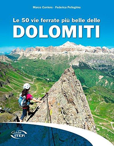 9788881772605: Le 50 vie ferrate più belle delle Dolomiti (Gli itinerari più belli)