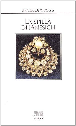 9788881784035: La spilla di Janesich