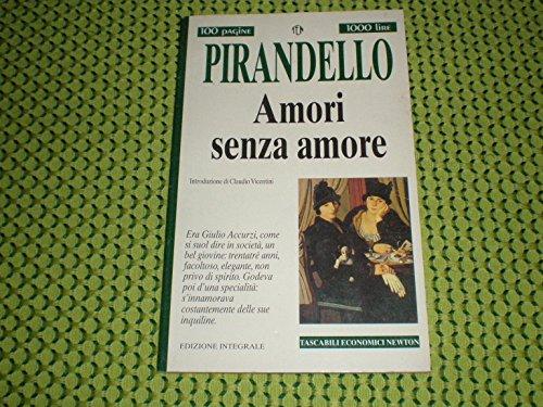 Amori senza amore (Tascabili economici Newton): Luigi Pirandello