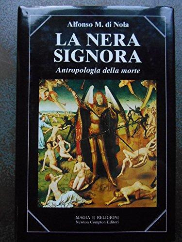 9788881831197: La nera signora: Antropologia della morte (Magia e religioni) (Italian Edition)