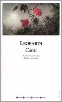 Canti. Ediz. integrale: Leopardi, Giacomo