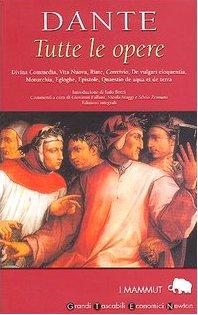 Tutte le opere. Divina Commedia, Vita Nuova,: Dante.