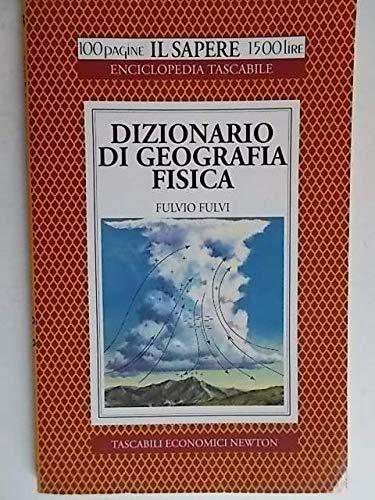 Dizionario di geografia fisica Fulvi, Fulvio: Dizionario di geografia