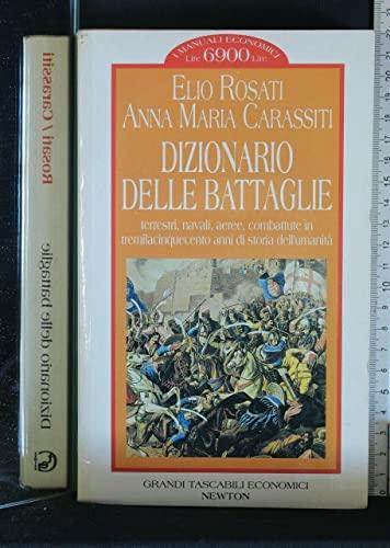 Dizionario delle battaglie terrestri, navali, aeree, combatture: Carassiti,Anna Maria. Rosari,Elio.