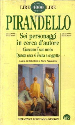 Sei personaggi in cerca d'autore-Ciascuno a suo: Luigi Pirandello