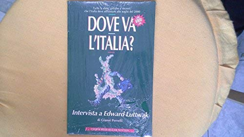 Dove va l'Italia?: Intervista a Edward Luttwak (I nuovi best-seller Newton) (Italian Edition) (8881837269) by Edward Luttwak