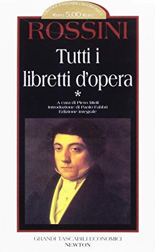 9788881838059: Tutti i libretti d'opera: 1 (Grandi tascabili economici)