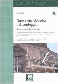9788881843855: Nuova enciclopedia del ponteggio. Dal progetto al montaggio