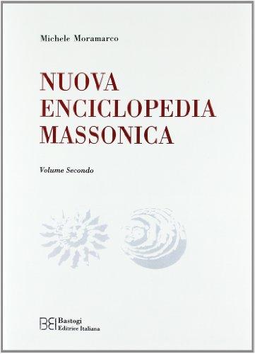 Nuova Enciclopedia Massonica. Vol.II.: Moramarco,Michele.