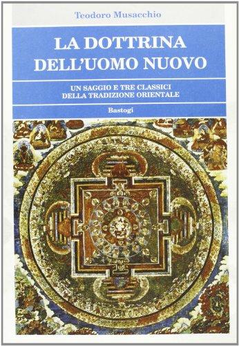 La dottrina dell'uomo nuovo. Un saggio e: Musacchio,Teodoro.