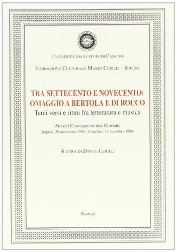 9788881852987: Tra '700 e '900. Omaggio a Bertola e Di Rocco. Temi, versi e ritmi fra letteratura e musica