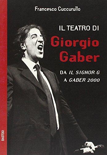 Il teatro di Giorgio Gaber. Da «Il: Francesco Cuccurullo