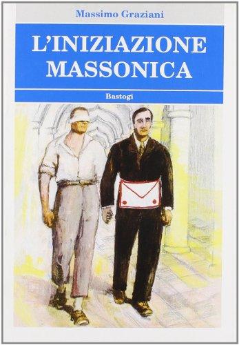 L'Iniziazione Massonica. - Graziani,Massimo.