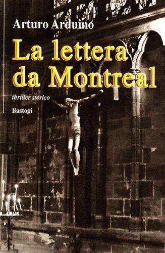 La lettera da Montreal. Triller storico.: Arduino,Arturo.