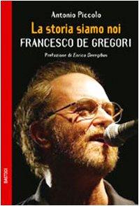9788881859252: La storia siamo noi. Francesco De Gregori