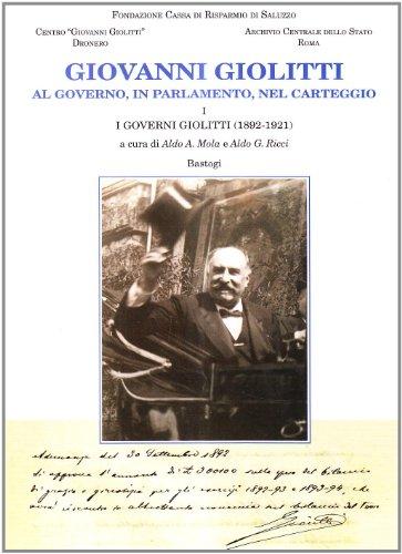GIOVANNI GIOLITTI AL GOVERNO, IN PARLAMENTO, NEL: Mola A. A.,Ricci