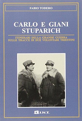 9788881900176: Carlo e Giani Stuparich. Itinerari della grande guerra sulle tracce di due volontari triestini (Documenti)