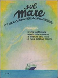 Sul mare. Grafica pubblicitaria ed editoriale attraverso: Sergio Vatta