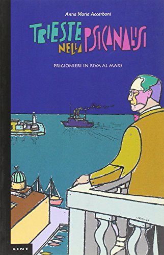 9788881901784: Trieste nella psicoanalisi. Prigionieri in riva al mare