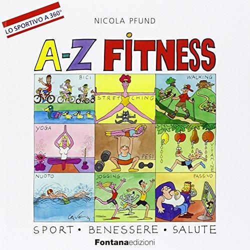 A-Z fitness. Sport, benessere, salute.: Pfund, Nicola