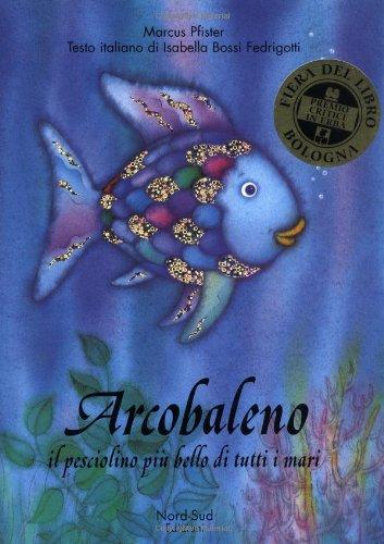 Arcobaleno Pesciolino It Rai Fis (Italian Edition) (8882030008) by Marcus Pfister