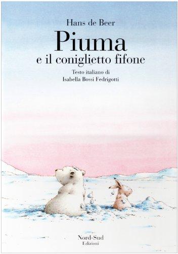 9788882030452: Piuma e il coniglietto fifone. Ediz. illustrata