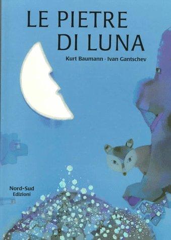 9788882030544: Le pietre di luna. Ediz. illustrata