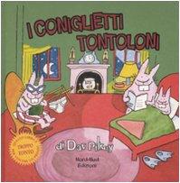 9788882038977: I Coniglietti Tontoloni. Ediz. illustrata (Libri illustrati)