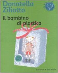 Il bambino di plastica: Ziliotto, Donatella
