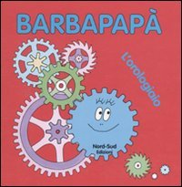 9788882039820: Barbapapà. L'orologiaio. Ediz. illustrata