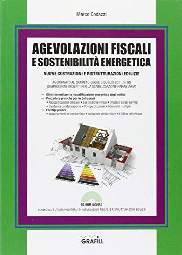 9788882074364: Agevolazioni fiscali e sostenibilità energetica. Nuove costruzioni e ristrutturazioni edilizie. Con CD-ROM