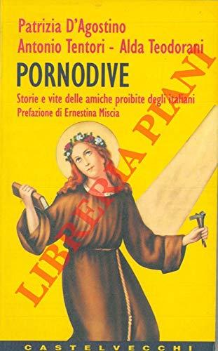 9788882100193: Porno dive. Storie e vite delle amiche proibite degli italiani (Contatti)