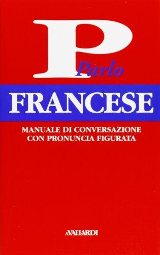 9788882110765: Parlo francese (Manuali di conversazione)