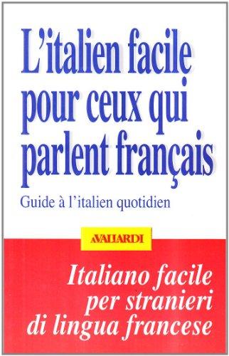 9788882115029: L'italien facile pour ceux qui parlent français. Guide à l'italien quotidien