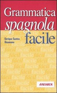 Grammatica spagnola facile: Enrique Santos Unamuno