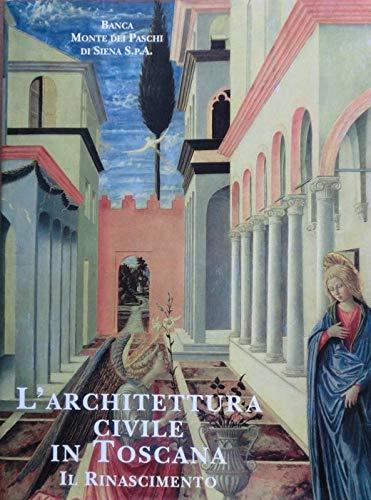 L'Architettura civile in Toscana. Il Rinascimento.: Restucci,Amerigo.