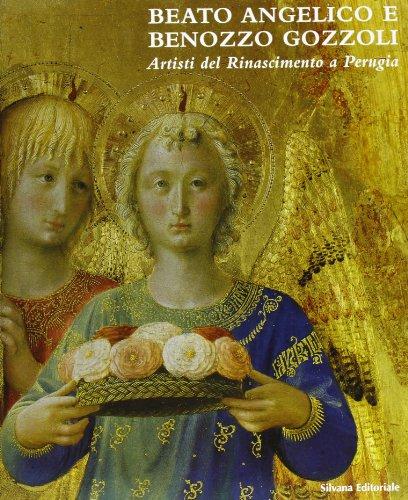9788882151379: Beato Angelico e Benozzo Gozzoli: Artisti del Rinascimento a Perugia : itinerari d'arte in Umbria (Italian Edition)