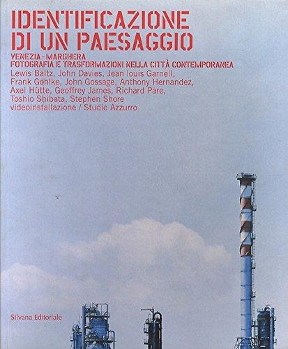 9788882152468: Identificazione Di Un Paesaggio: Venezia-Marghera, Fotografia e trasformazioni nella città contemporanea